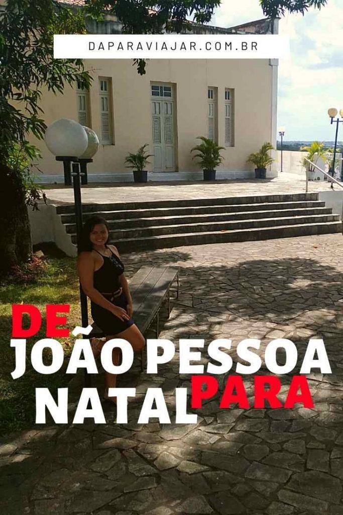 De João Pessoa para Natal - Salve no Pinterest!