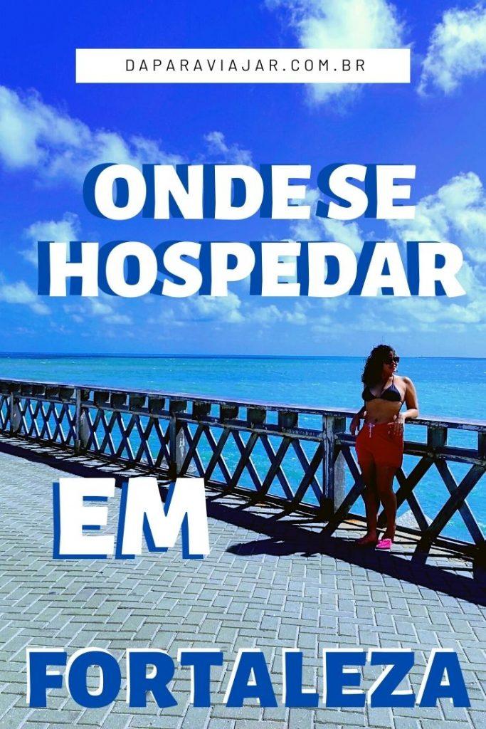 Onde se hospedar em Fortaleza? - Salve no Pinterest!