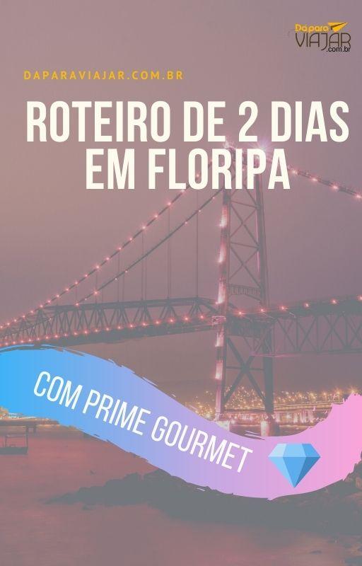 Roteiro Florianópolis com Prime Gourmet - Salve no Pinterest!