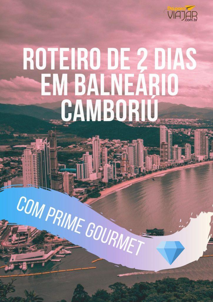 Roteiro de 2 dias em Balneário Camboriú com Prime Gourmet - Salve no Pinterest!